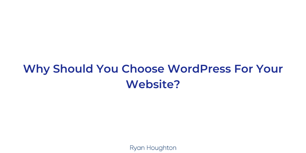 Why Should You Choose WordPress?