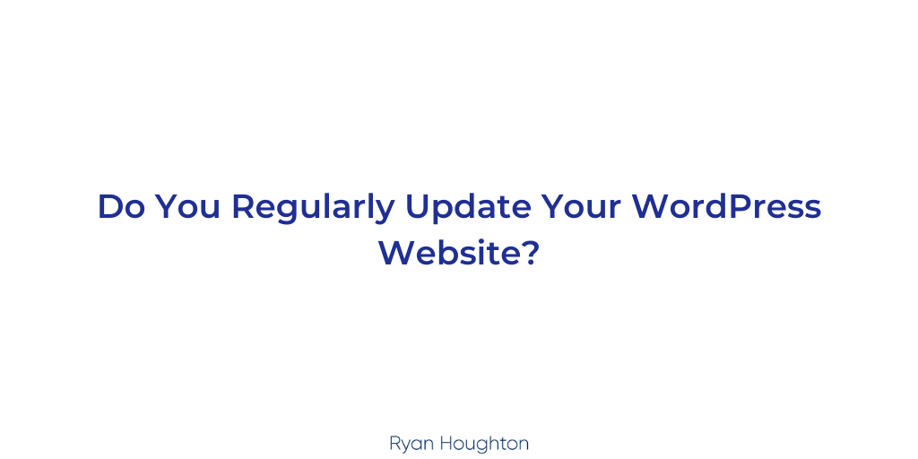 Do You Regularly Update Your WordPress Website?