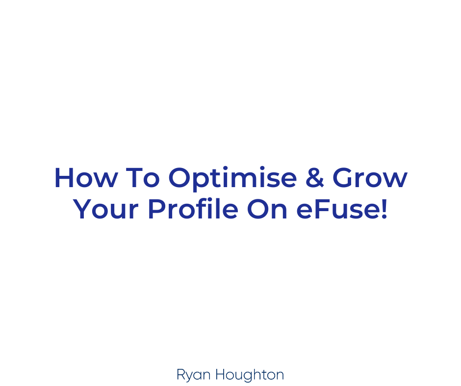 How To Optimise & Grow Your Profile On eFuse!