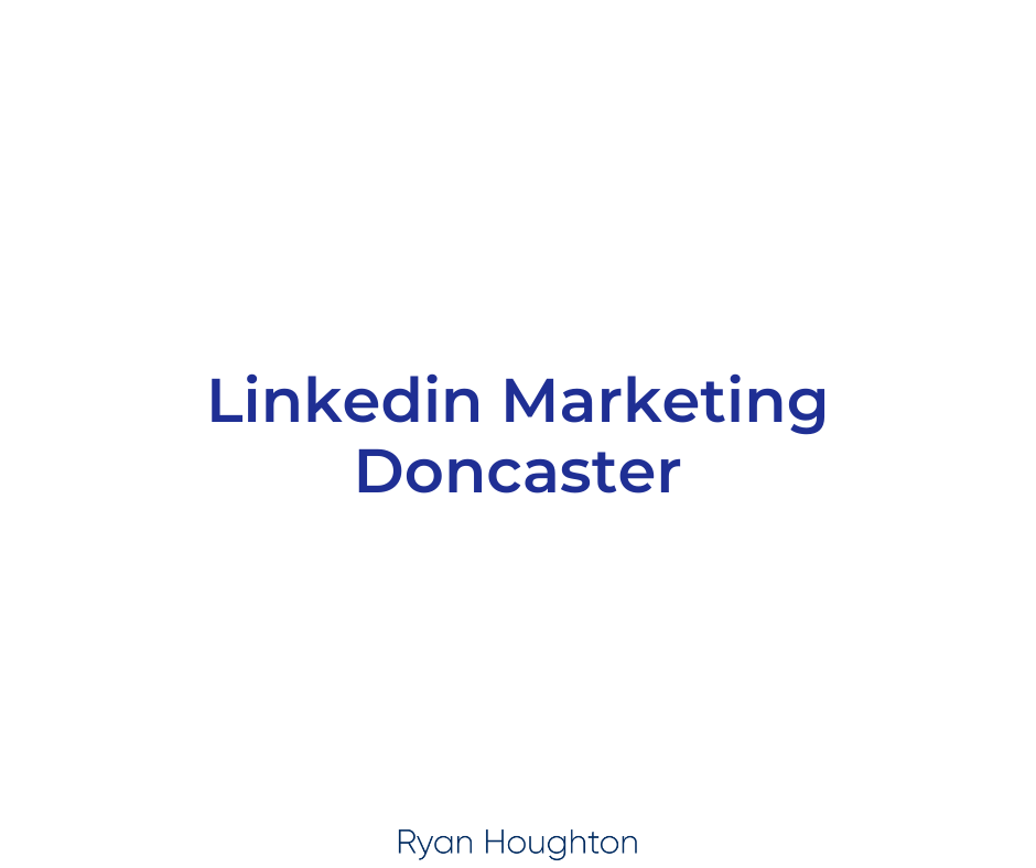 Linkedin Marketing Doncaster