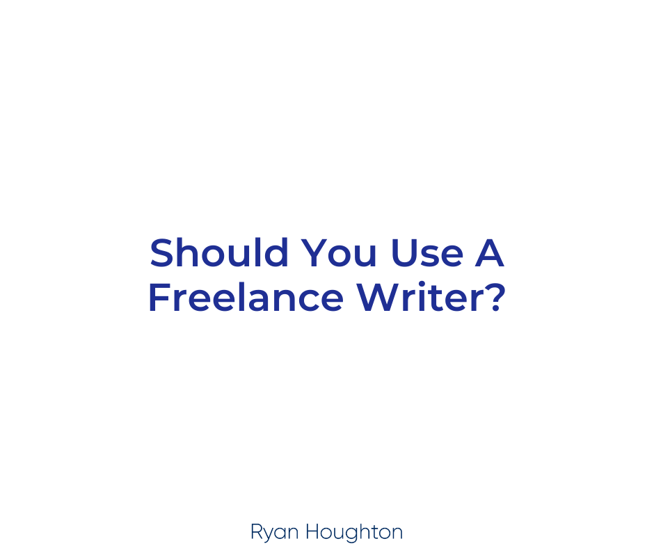Should You Use A Freelance Writer