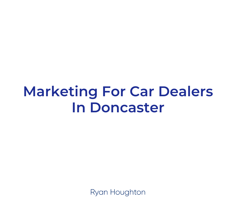 Marketing For Car Dealers In Doncaster