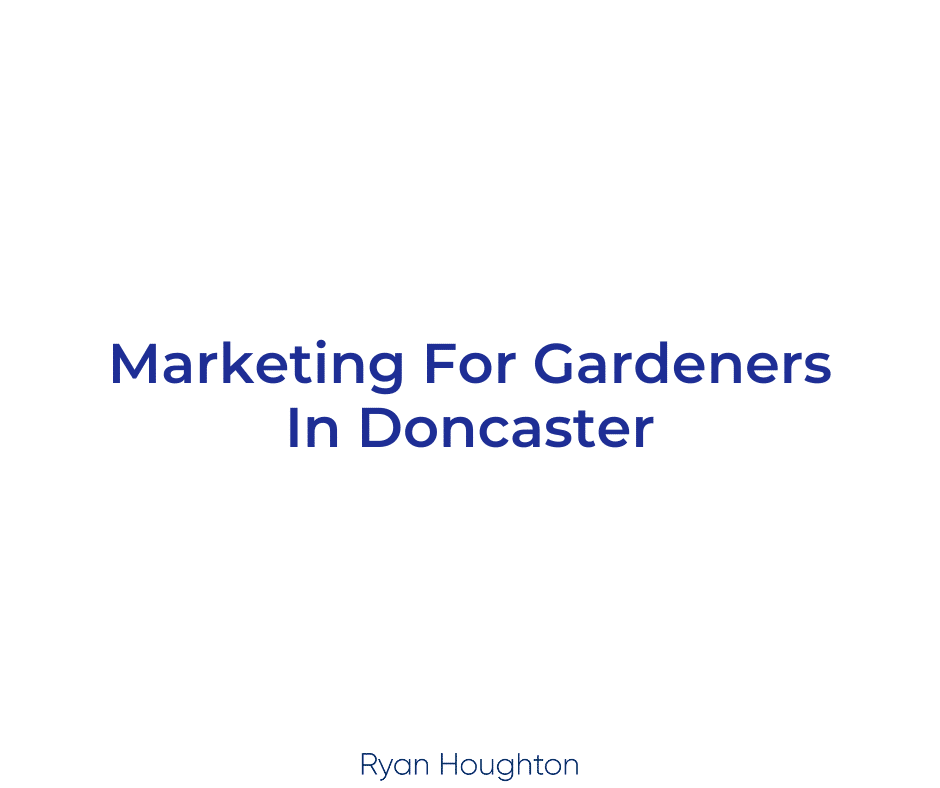 Marketing For Gardeners In Doncaster
