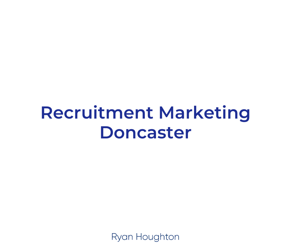 Recruitment Marketing Doncaster