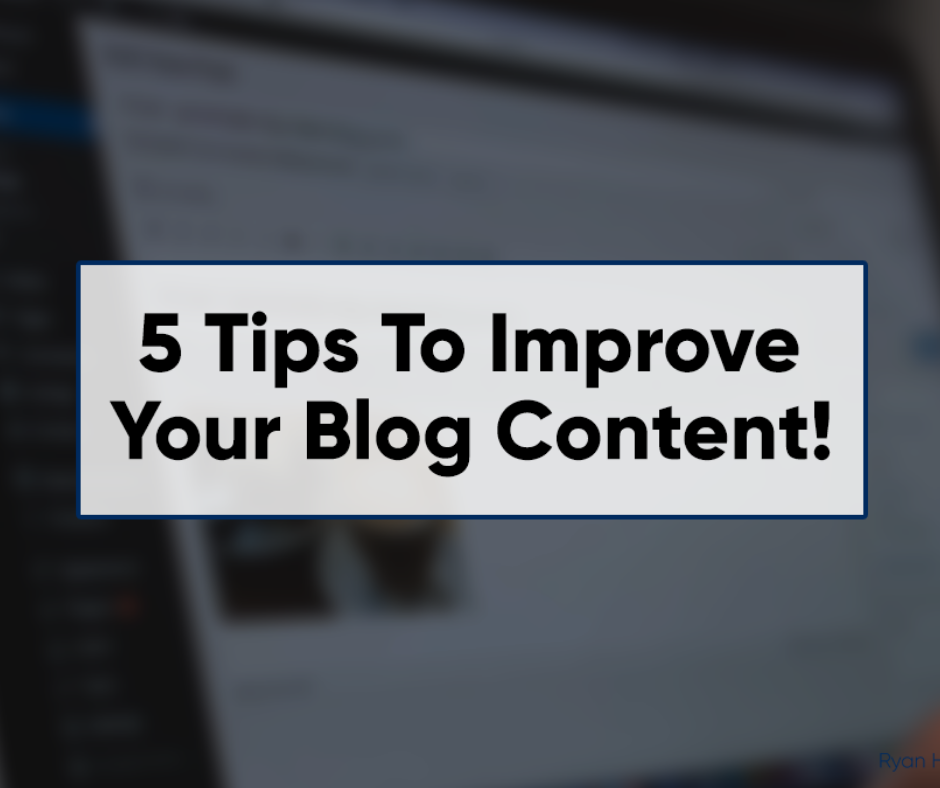 5 Actionable Tips For Your Blog Content