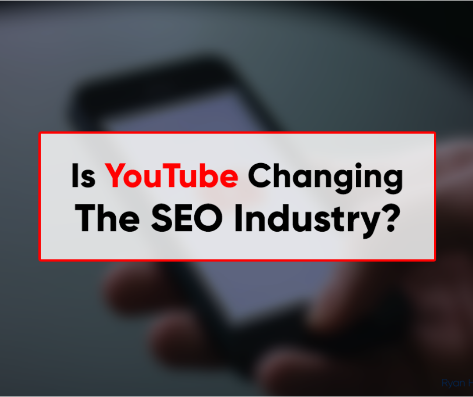 Is YouTube Changing The SEO Industry Blog
